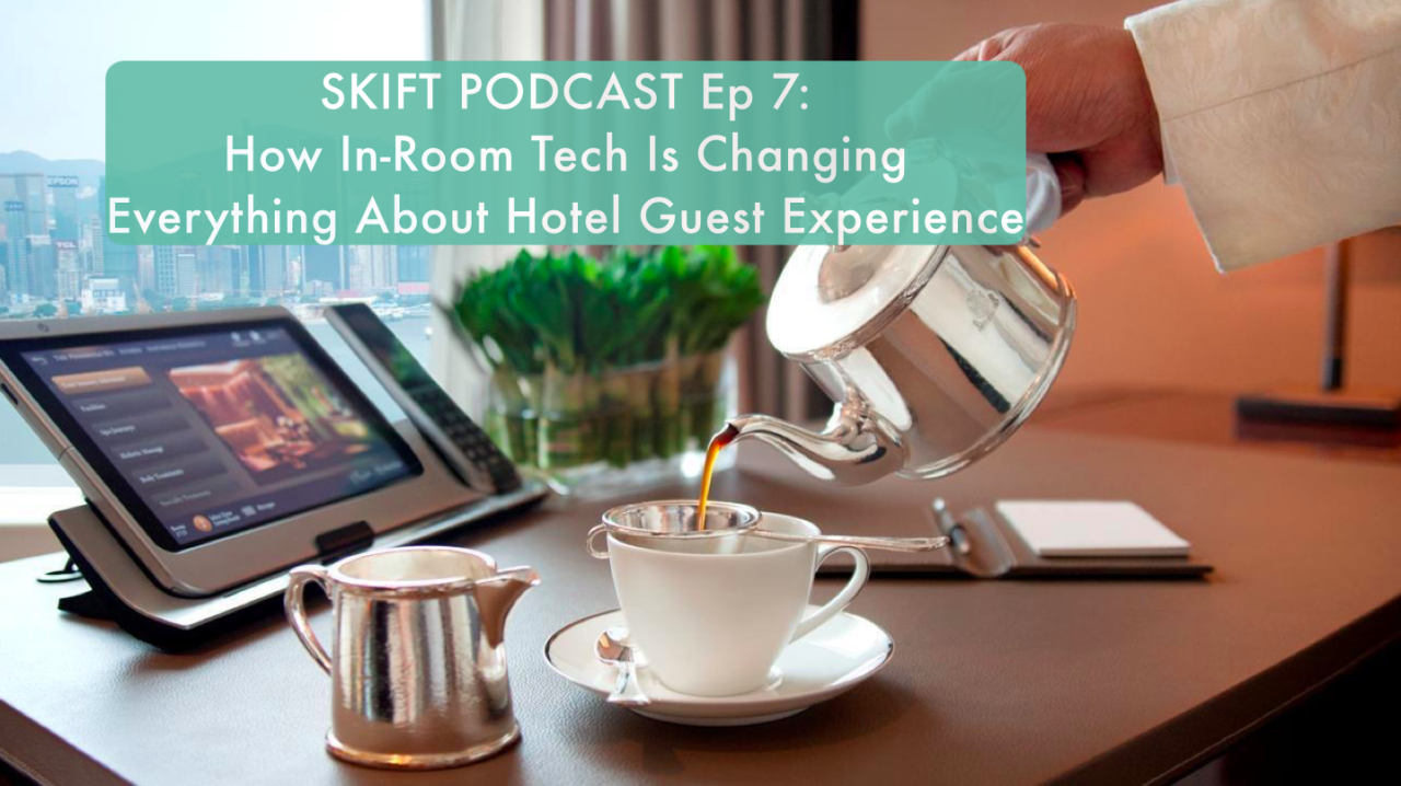 Skift Podcast on In-Room Tech
